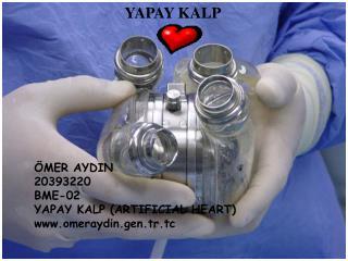 MER AYDIN 20393220 BME-02 YAPAY KALP ARTIFICIAL HEART omeraydin.gen.tr