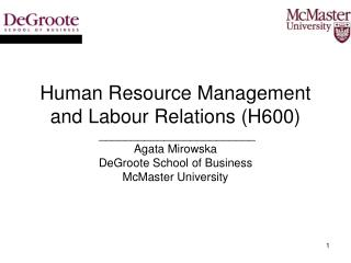 Human Resource Management and Labour Relations H600  ________________________ Agata Mirowska DeGroote School of Business