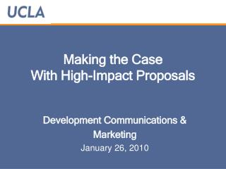 Making the Case With High-Impact Proposals