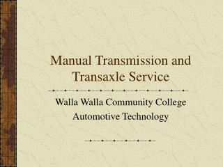 Manual Transmission and Transaxle Service