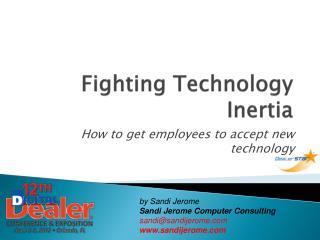 Fighting Technology Inertia