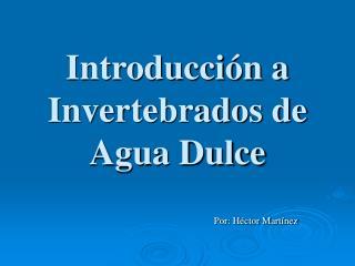 Introducci n a Invertebrados de Agua Dulce