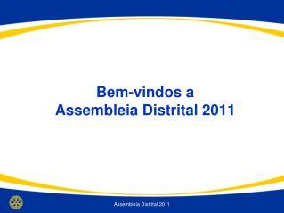 Bem-vindos a Assembleia Distrital 2011