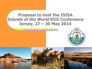 Proposal to host the ISISA  Islands of the World XIII Conference Jersey, 27   30 May 2014