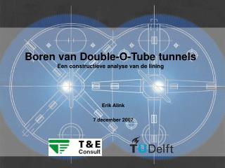 Boren van Double-O-Tube tunnels Een constructieve analyse van de lining