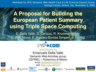 A Proposal for Building the European Patient Summary  using Triple Space Computing  E. Della Valle, D. Cerizza, R. Krumm