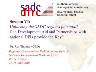 Regional Consultation: Rethinking the Role of National Development Banks in Africa Paris, France 27-28 June 2006