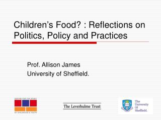 Children s Food : Reflections on Politics, Policy and Practices
