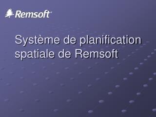 Syst me de planification spatiale de Remsoft
