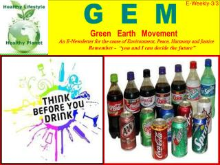 A  FASHION  AMONG YOUTH Soft drinks are todays trend or much better, you can call them fashion especially among the yout
