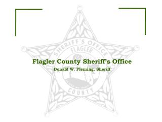 Flagler County Sheriff s Office