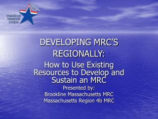 DEVELOPING MRC S REGIONALLY: