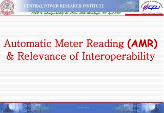 Automatic Meter Reading AMR          Relevance of Interoperability