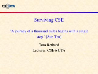 Surviving CSE  A journey of a thousand miles begins with a single step. [Sun Tzu]