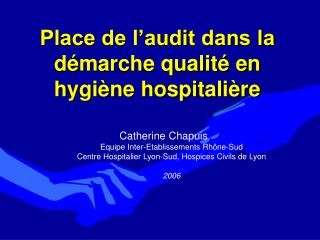 Place de l audit dans la d marche qualit  en hygi ne hospitali re
