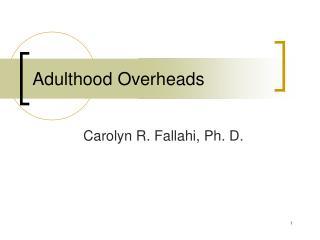Adulthood Overheads