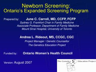 Newborn Screening:  Ontario s Expanded Screening Program