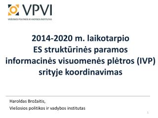 2014-2020 m. laikotarpio  ES strukturines paramos  informacines visuomenes pletros IVP srityje koordinavimas