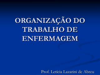 ORGANIZA  O DO TRABALHO DE ENFERMAGEM