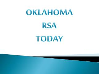 OKLAHOMA RSA TODAY