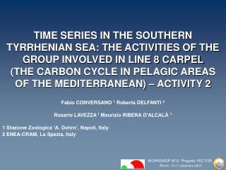 TIME SERIES IN THE SOUTHERN TYRRHENIAN SEA: THE ACTIVITIES OF THE GROUP INVOLVED IN LINE 8 CARPEL THE CARBON CYCLE IN PE