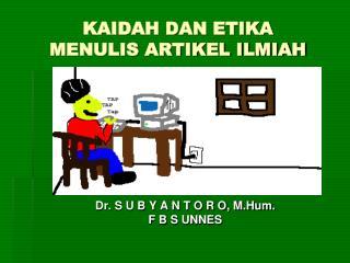 KAIDAH DAN ETIKA MENULIS ARTIKEL ILMIAH