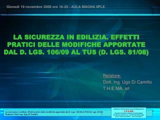 LA SICUREZZA IN EDILIZIA. EFFETTI PRATICI DELLE MODIFICHE APPORTATE DAL D. LGS. 106