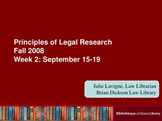 Principles of Legal Research Fall 2008 Week 2: September 15-19