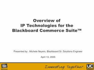 Overview of  IP Technologies for the  Blackboard Commerce Suite