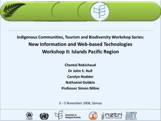 Indigenous Communities, Tourism and Biodiversity Workshop Series:   New Information and Web-based Technologies   Worksho