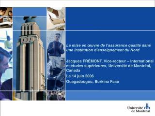 La mise en  uvre de l assurance qualit  dans une institution d enseignement du Nord  Jacques FR MONT, Vice-recteur   Int