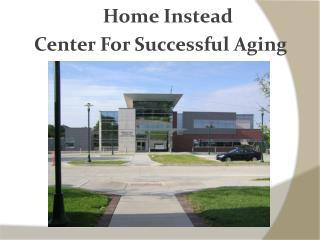 Home Instead  Center For Successful Aging