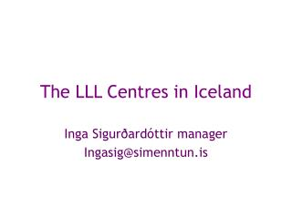 The LLL Centres in Iceland