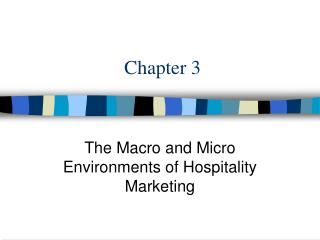 The Macro and Micro Environments of Hospitality Marketing