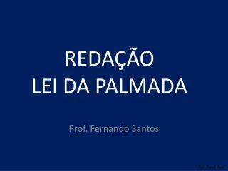 REDA  O LEI DA PALMADA