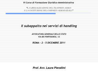 Il subappalto nei servizi di handling  AVVOCATURA GENERALE DELLO STATO  VIA DEI PORTOGHESI, 12  ROMA - 2 - 5 DICEMBRE 20