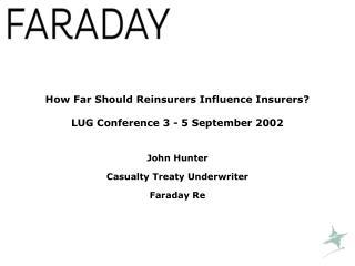 How Far Should Reinsurers Influence Insurers  LUG Conference 3 - 5 September 2002