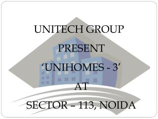 Unitech Unihomes 3 Noida #.9582597178?% Unitech Unihomes 3