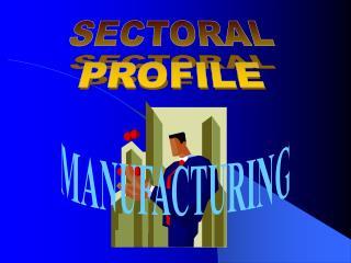 SECTORAL PROFILE