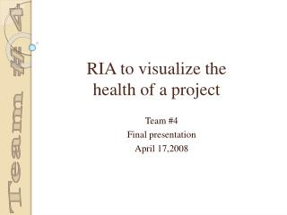 RIA to visualize the  health of a project