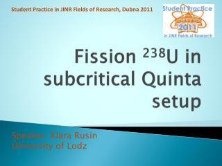 Fission 238U in subcritical Quinta setup