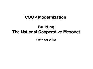 COOP Modernization:  Building The National Cooperative Mesonet  October 2003