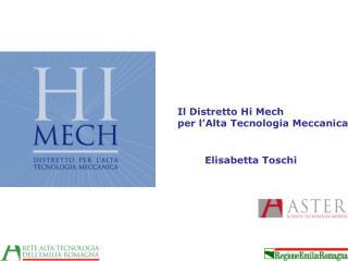 Il Distretto Hi Mech  per l Alta Tecnologia Meccanica