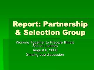 Report: Partnership  Selection Group
