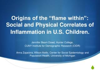 Origins of the  flame within : Social and Physical Correlates of Inflammation in U.S. Children.