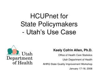 HCUPnet for  State Policymakers  - Utah s Use Case