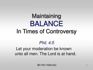 Maintaining BALANCE In Times of Controversy