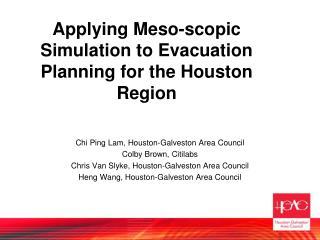 Applying Meso-scopic Simulation to Evacuation Planning for the Houston Region