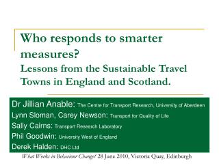 Who responds to smarter measures  Lessons from the Sustainable Travel Towns in England and Scotland.
