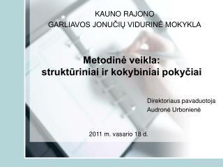 Metodine veikla: strukturiniai ir kokybiniai pokyciai